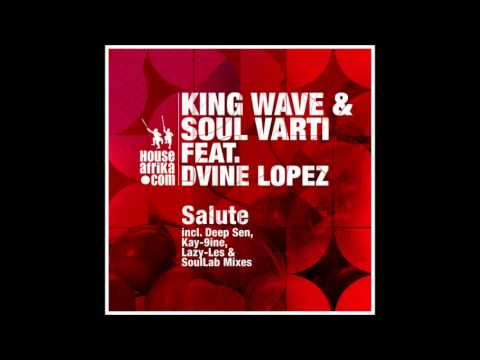 KING WAVE & SOUL VARTI feat DVINE LOPEZ - Salute (Kay 9ine's 8th Street Mix)