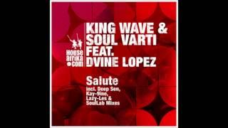 KING WAVE & SOUL VARTI feat DVINE LOPEZ - Salute (Kay 9ine