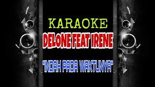 Delon ft Irene - Indah Pada Waktunya (Karaoke Tanpa Vokal)