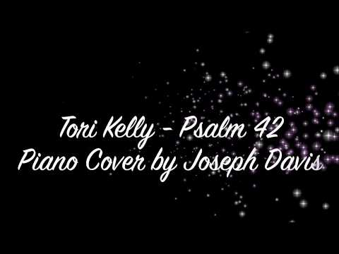 Tori Kelly - Psalm 42 (Piano Cover +Chords & Tutorial In Description) [Played By Joseph Davis]