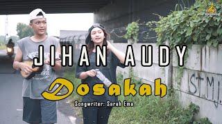 Jihan Audy - Dosakah