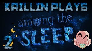 Krillin Plays: Among the Sleep -2- Not So Restful Night