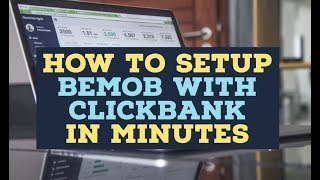 How to Set Up Bemob With Clickbank - Affiliate Tracking