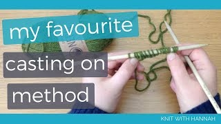 Knit With Hannah: My Favourite Casting On Method