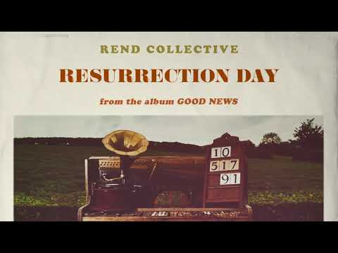 Rend Collective - Resurrection Day (Audio)