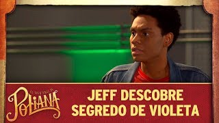Jeff descobre segredo de Violeta | As Aventuras de Poliana