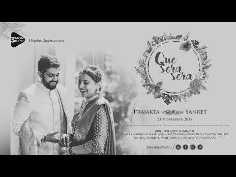 Que Sera Sera | Prajakta + Sanket | Wedding Highlight