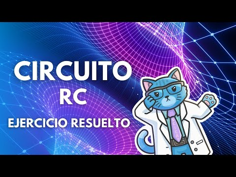 Electromagnetismo: Circuito RC   Ejercicio Resuelto