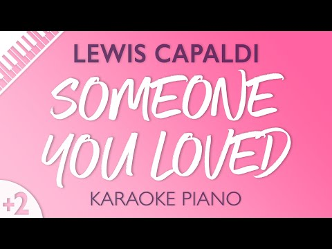 Someone You Loved (Higher Key - Piano Karaoke) Lewis Capaldi