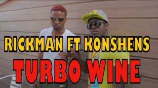 RICKMAN (G CREW) FT KONSHENS -TURBO WINE (JUIN 2013) promo video