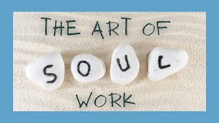The Art of Soul Work - Brenda Gervais