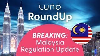 Malaysia's latest regulation update | S1E10 | Luno News RoundUp | #LunoTV