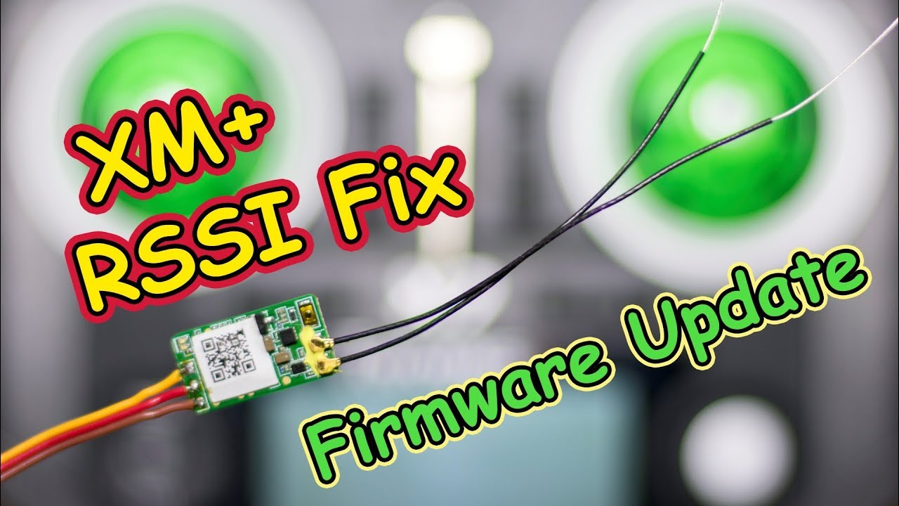 XM Plus RSSI Fix || Firmware Update