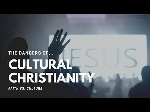 The Dangers of Cultural Christianity | Faith vs. Culture, March 2, 2020