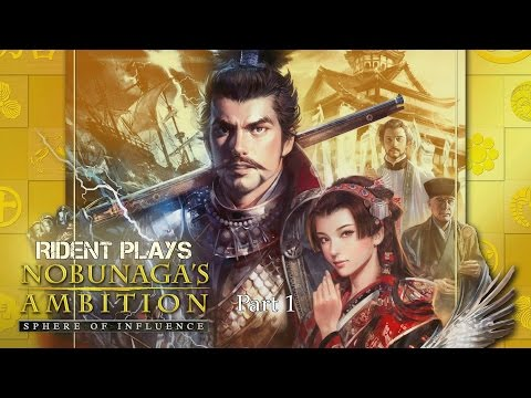 Rident Plays Nobunaga's Ambition: Sphere of Influence - Part 1