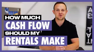 How much should my rental property cash flow? |  Real Estate Investing