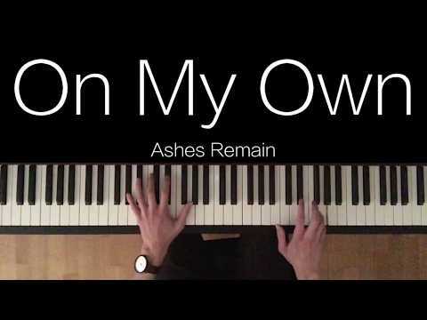 On My Own- Ashes Remain - Piano Cover - BODO