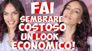 COME FAR SEMBRARE DI LUSSO UN LOOK ECONOMICO: 10 TRUCCHETTI!