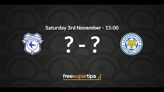 Cardiff vs Leicester Predictions, Betting Tips and Match Preview Premier League