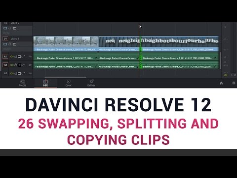 DaVinci Resolve 12 - 26 Swapping, Splitting and Copying Clips