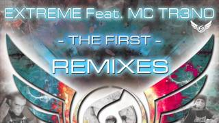Extreme Ft MC Tr3no - The First - REMIXES - Promo Video -