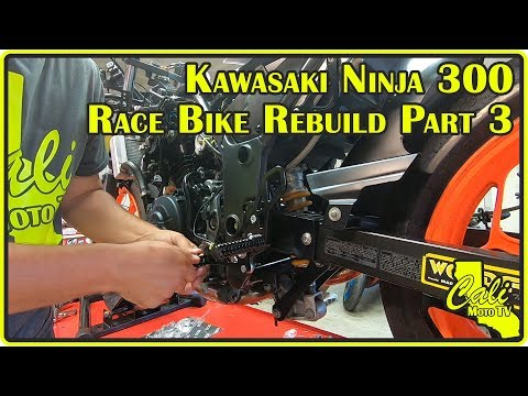 Kawasaki Ninja 300 Race Bike Rebuild Part 3