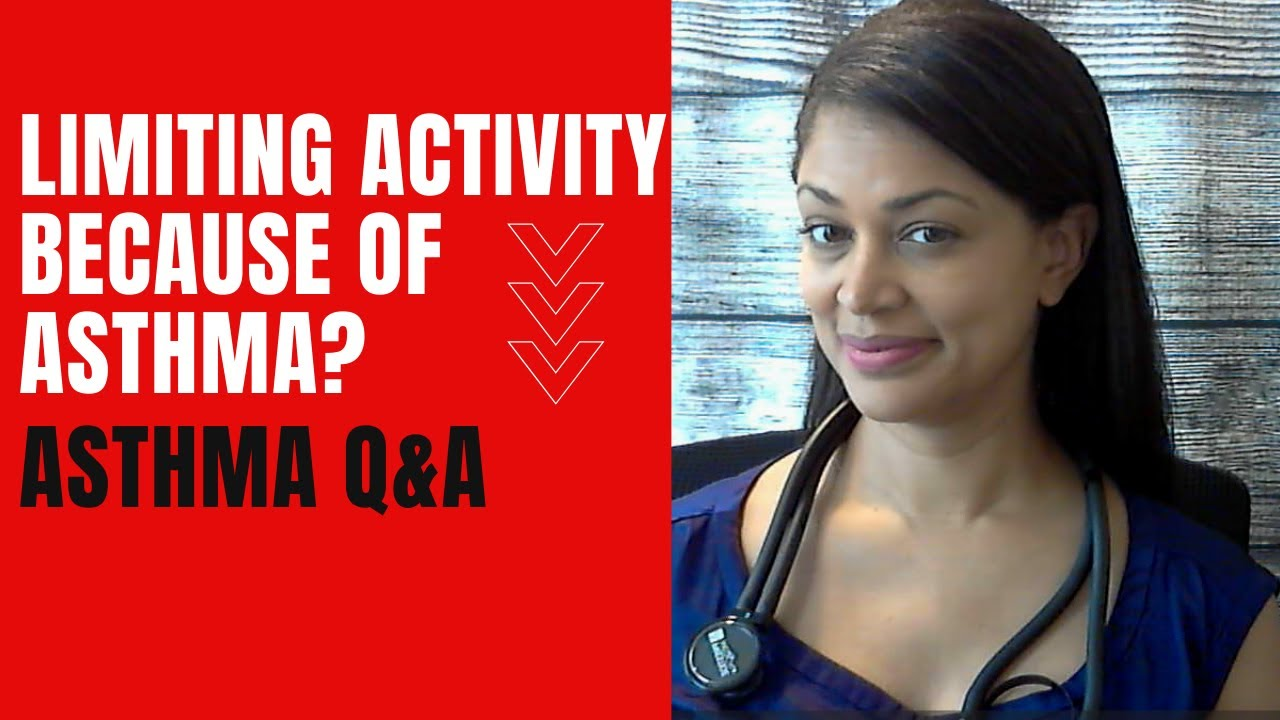 Asthma Q&A: Asthma Limiting Activity