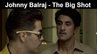 Fox Star Quickies : Bombay Velvet - Johnny Balraj – The Big Shot!