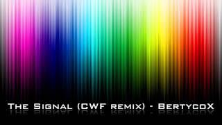 bertycox the signal cwf remix