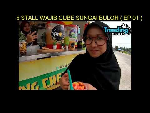 5 STALL WAJIB CUBA DI SUNGAI BULOH 01 (TRENDING MEDIA CREW)