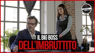 Il big boss dell'Imbruttito
