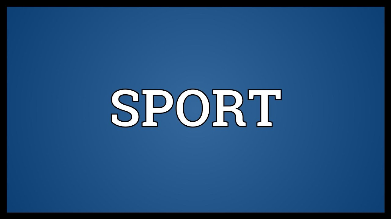 SPORT Meaning