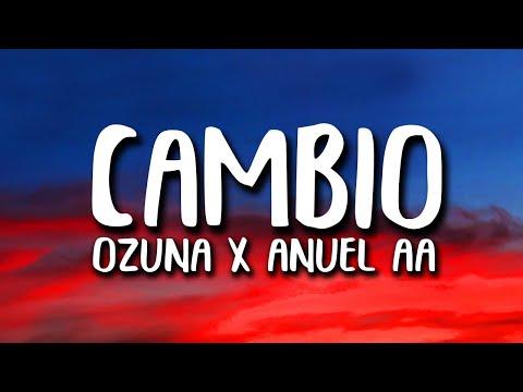 Ozuna X Anuel AA – Cambio (Letra/Lyrics)