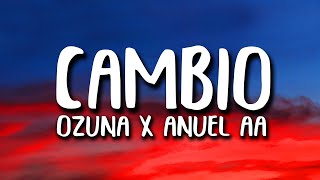 Ozuna X Anuel Aa Cambio Letra Lyrics.mp3