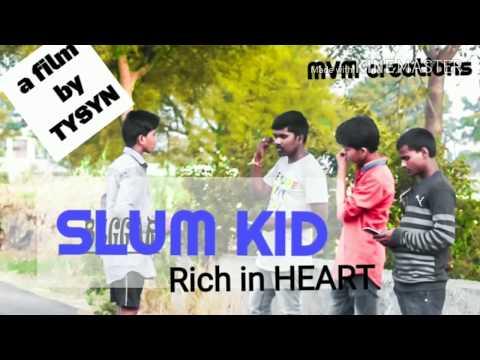 SLUM KID|| rich in HEART