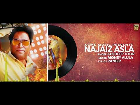 Najaiz Asla | Kuldeep Toor Ft. R Noor | Full Audio || Acme Muzic 2019