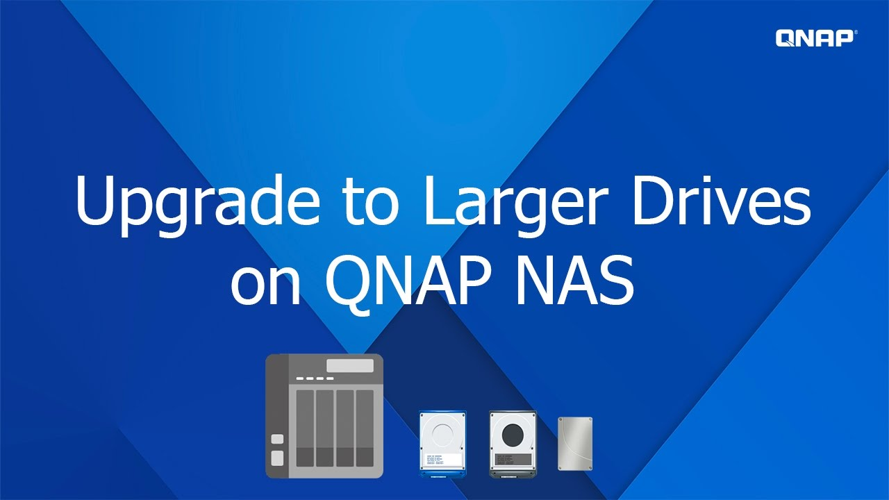 QNP222- How to Upgrade Your Drives on your QNAP NAS