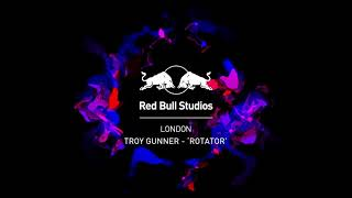 Troy Gunner – 'Rotator' (Red Bull Studios London)