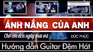 [GUITAR]- ÁNH NẮNG CỦA ANH- ĐỨC PHÚC - Hướng dẫn Guitar Đệm Hát-JERLYBEE