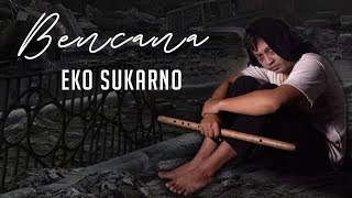 Gambar cover Eko Sukarno - Bencana (Official Music Video)