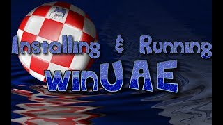 Amiga emulation: Install and run winUAE