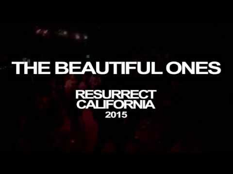 The Beautiful Ones - RESURRECT CALIFORNIA 2015