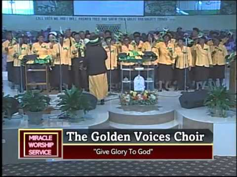 Give Glory To God   Golden Voices Choir