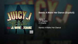 Bandz A Make Her Dance (Explicit)