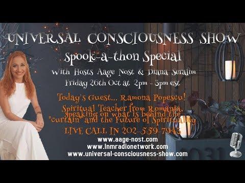 RAMONA POPESCU---  Universal Consciousness Show SPOOK A THON SPECIAL 10-26-18