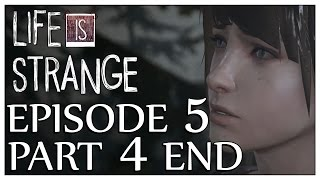 Life is Strange Episode 5: Part 4 - Sacrifice - Finale Ending (Walkthrough)