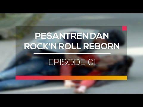 Pesantren dan Rock'N Roll Reborn - Episode 01