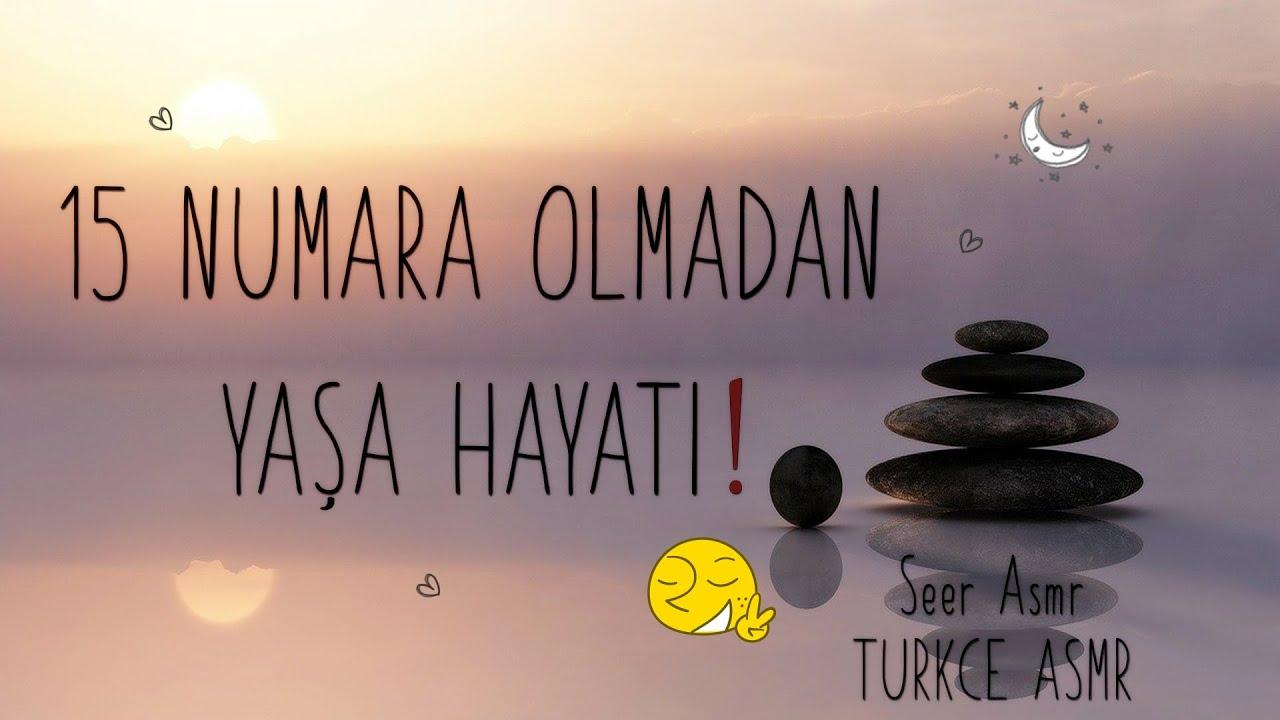 Türkçe ASMR | Telkin - Motivasyon - Dertleşme 🍃 | 15 Numara Olmadan Yaşa Hayatı:) ! 🕊️ |