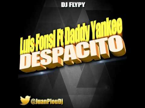 Luis Fonsi Ft Daddy Yankee - Despacito (Remix) Dj Flypy 2017