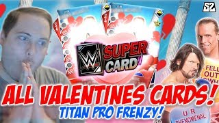 ALL 32 NEW VALENTINES CARDS! TITAN PRO FRENZY!! 💝   WWE SuperCard S4